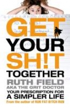 Ruth Field Get Your Sh!t Together