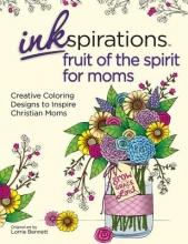 Bennett, Lorrie Inkspirations Fruit of the Spirit for Moms