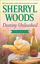 Woods, Sherryl Destiny Unleashed