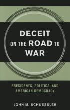 Schuessler, John M. Deceit on the Road to War