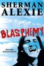 Alexie, Sherman Blasphemy