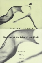 Le Guin, Ursula K. Dancing at the Edge of the World
