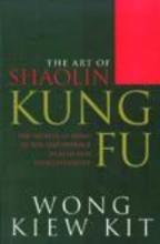 Kit, Wong Kiew Art of Shaolin Kung Fu