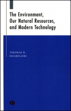DeGregori, Thomas R. The Environment, Our Natural Resources and Modern Technology