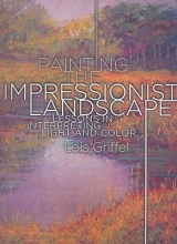 Griffel, Lois Painting the Impressionist Landscape