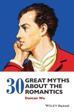 Wu, Duncan 30 Great Myths about the Romantics