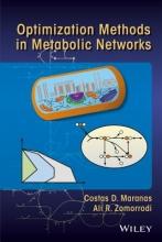 Costas D. Maranas,   Ali R. Zomorrodi Optimization Methods in Metabolic Networks