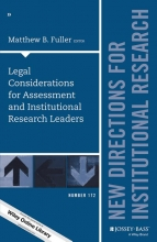 Fuller, Matthew B. Legal Considerations for Assessment and Institutional Research Leaders