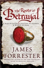 Forrester, James The Roots of Betrayal