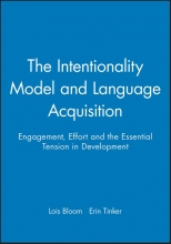 Lois Bloom,   Erin Tinker The Intentionality Model and Language Acquisition
