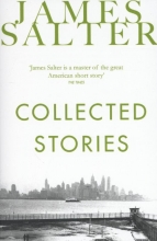 Salter, James Collected Stories