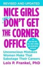 Lois P. Frankel Nice Girls Don`t Get The Corner Office