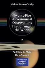 Michael Robert Marett-Crosby Twenty-Five Astronomical Observations That Changed the World