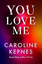 Caroline Kepnes , You Love Me