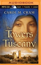Cram, Carol M. The Towers of Tuscany