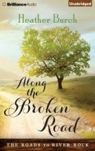 Burch, Heather Along the Broken Road
