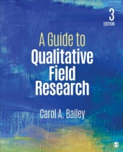 Carol R. Bailey A Guide to Qualitative Field Research