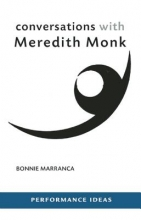 Marranca, Bonnie Conversations with Meredith Monk