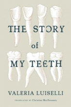 Luiselli, Valeria The Story of My Teeth