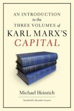 Heinrich, Michael An Introduction to the Three Volumes of Karl Marx`s Capital