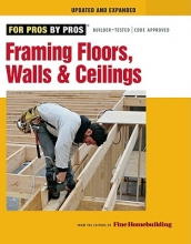 Editors of Fine Homebuilding Framing Floors, Walls & Ceilings
