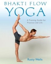 Rusty Wells Bhakti Flow Yoga