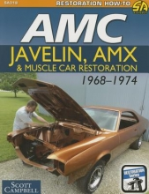 Scott Campbell AMC Muscle Car Restoration 1968-1974