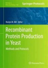 Roslyn M. Bill Recombinant Protein Production in Yeast