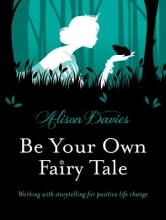 Alison Davies Be Your Own Fairy Tale