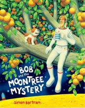 Bartram, Simon Bob and the Moon Tree Mystery