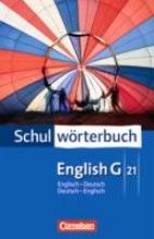 English G 21. Schulwörterbuch. Englisch - Deutsch Deutsch - Englisch