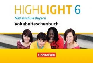 Highlight 6 Mittelschule Bayern - Vokabeltaschenbuch