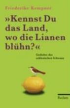 Kempner, Friederike Kennst Du das Land, wo die Lianen blühn?