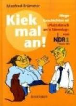 Brümmer, Manfred Kiek mal an!