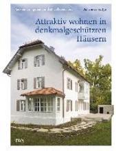 Kottjé, Johannes Attraktiv wohnen in denkmalgeschützten Häusern