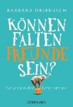 Dribbusch, Barbara Knnen Falten Freunde sein?