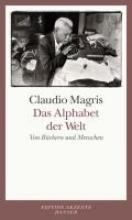 Magris, Claudio Das Alphabet der Welt