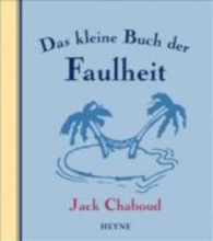 Chaboud, Jack Das kleine Buch der Faulheit