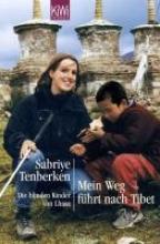 Tenberken, Sabriye Mein Weg fhrt nach Tibet