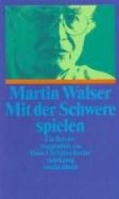 Walser, Martin Mit der Schwere spielen