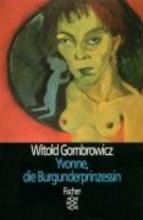 Gombrowicz, Witold Yvonne, die Burgunderprinzessin