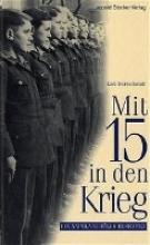 Dürrschmidt, Karl Mit 15 in den Krieg