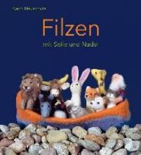Neuschütz, Karin Filzen mit Seife und Nadel