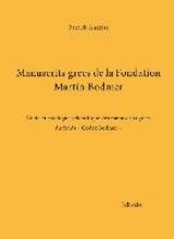 Andrist, Patrick Manuscrits grecs de la Fondation Martin Bodmer