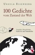Eisenberg, Ursula 100 Gedichte vom Zustand der Welt