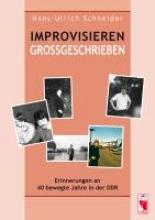 Schneider, Hans-Ulrich Improvisieren Großgeschrieben