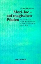 Mayer, Claude-Hélène Mori-Joe - auf magischen Pfaden