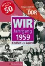 Mewes, Petra Aufgewachsen in der DDR - Wir vom Jahrgang 1959 - Kindheit und Jugend