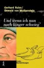 Ruiss, Gerhard Und wenn ich nun noch länger schwieg`