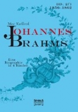 Kalbeck, Max Johannes Brahms. Eine Biographie in vier Bänden. Band 1